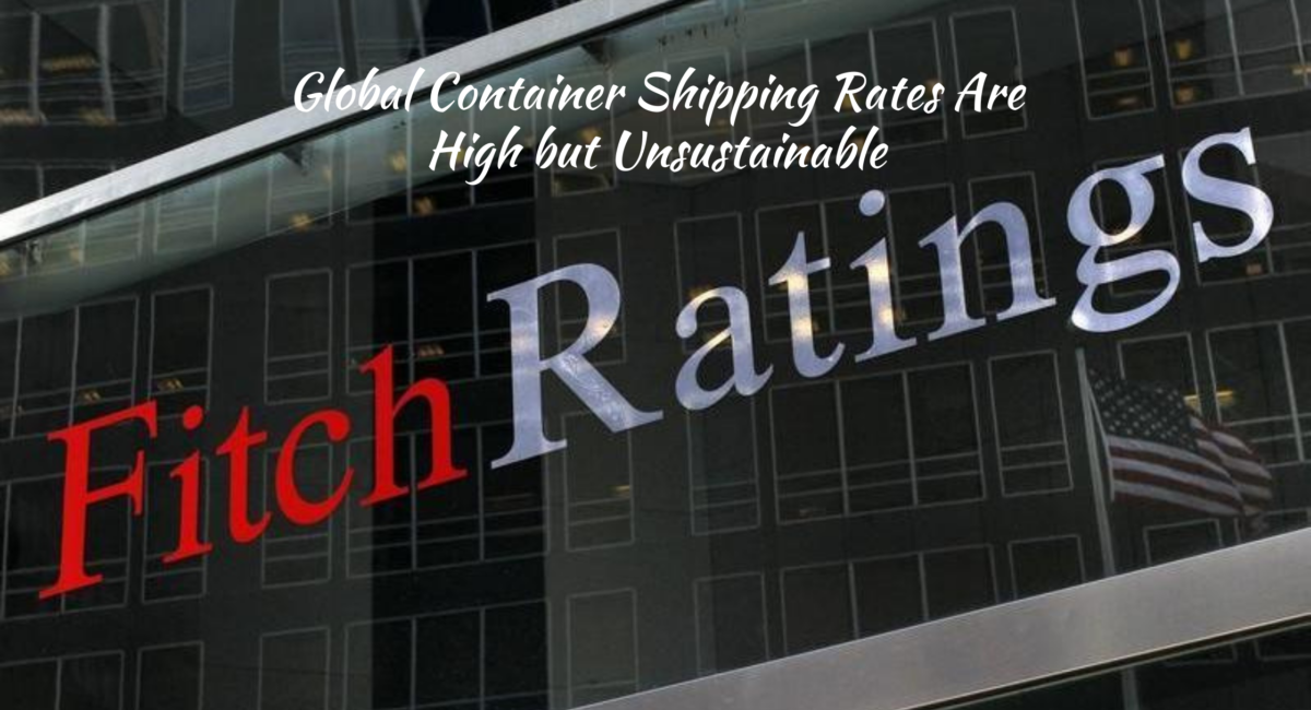 Global Container Shipping Rates Are High but Unsustainable (1)