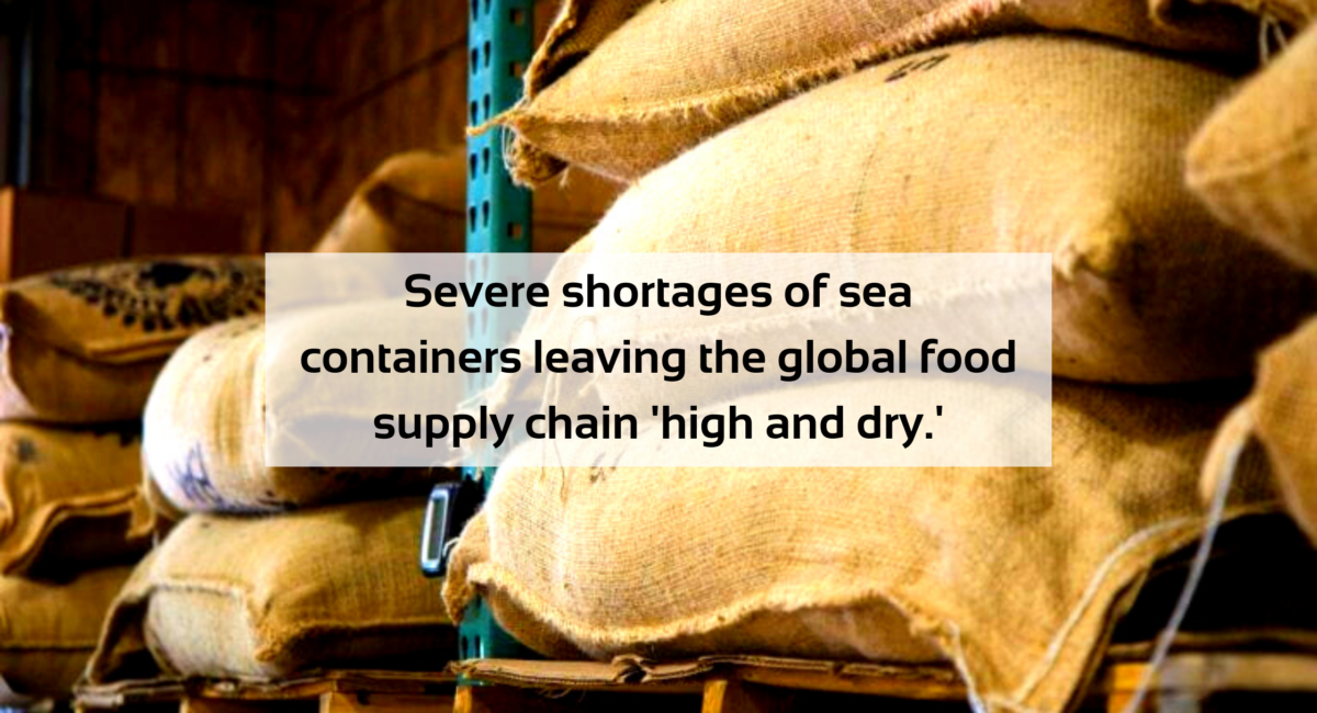 Severe_shortages_of_sea_containers_leaving the_global_food_supply_chain_'high_and_dry.'